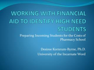 WORKING WITH FINANCIAL AID TO IDENTIFY HIGH NEED STUDENTS