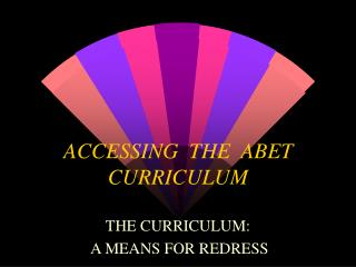 ACCESSING  THE  ABET CURRICULUM