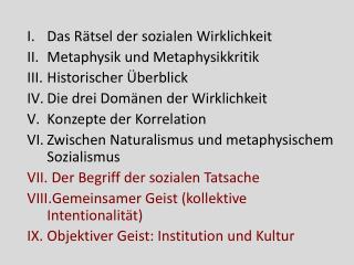 Das Rätsel der sozialen Wirklichkeit Metaphysik und Metaphysikkritik Historischer Überblick