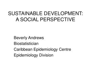 SUSTAINABLE DEVELOPMENT: A SOCIAL PERSPECTIVE