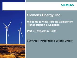 Siemens Energy, Inc.  Welcome to Wind Turbine Component Transportation & Logistics