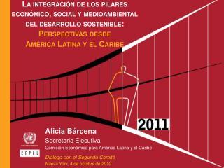 Alicia Bárcena Secretaria Ejecutiva Comisión Económica para América Latina y el Caribe