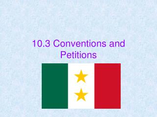 10.3 Conventions and Petitions