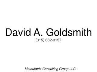 David A. Goldsmith (315) 682-3157