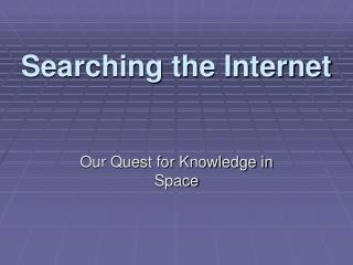 Searching the Internet