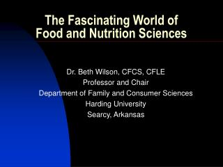 The Fascinating World of Food and Nutrition Sciences