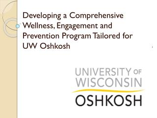 Developing a Comprehensive Wellness, Engagement and Prevention Program Tailored for UW Oshkosh