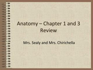 Anatomy – Chapter 1 and 3 Review