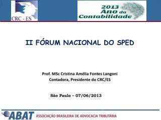 Prof. MSc Cristina  Amélia Fontes Langoni Contadora,  Presidente  do CRC/ES