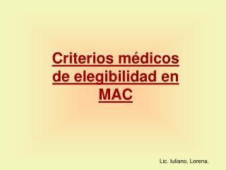 Criterios médicos de elegibilidad en MAC