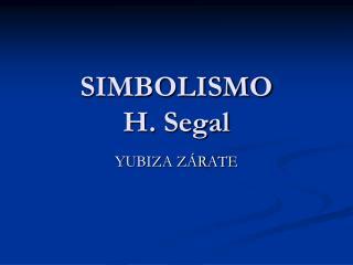 SIMBOLISMO H. Segal