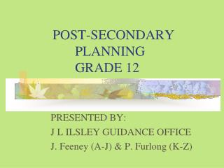 POST-SECONDARY 				PLANNING  		GRADE 12