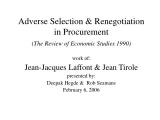 Adverse Selection & Renegotiation in Procurement  ( The Review of Economic Studies 1990)