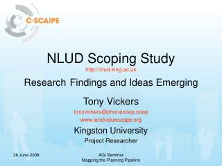 NLUD Scoping Study nlud.king.ac.uk Research Findings and Ideas Emerging