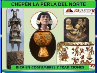 CHEP�N LA PERLA DEL NORTE