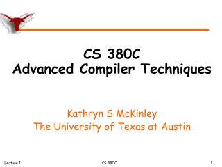 CS 380C  Advanced Compiler Techniques