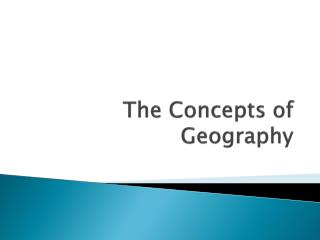 The Concepts of Geography