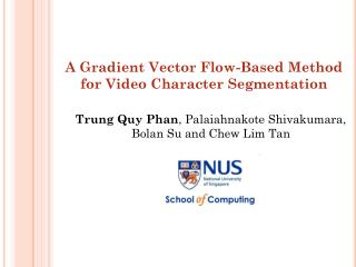 A Gradient Vector Flow-Based Method for Video Character Segmentation