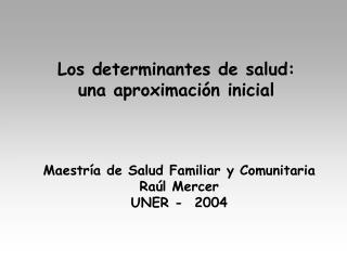 Los determinantes de salud: una aproximación inicial