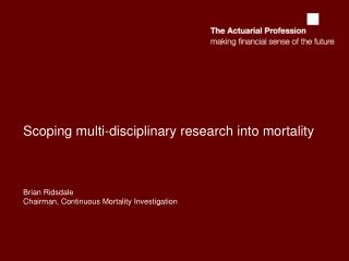 Why is the actuarial profession involved in research into m ortality?