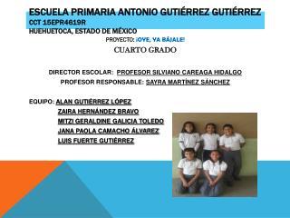 ESCUELA PRIMARIA ANTONIO GUTIÉRREZ  GUTIÉRREZ CCT 15EPR4619R HUEHUETOCA, ESTADO DE MÉXICO
