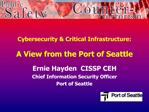 Cybersecurity  Critical Infrastructure:  A View from the Port of Seattle