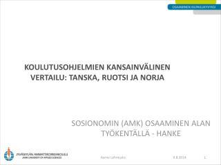 KOULUTUSOHJELMIEN KANSAINVÄLINEN VERTAILU: TANSKA, RUOTSI JA NORJA