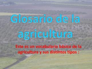 Glosario de la  agricultura