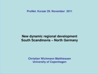 ProNet. Korsør 29. November  2011 New dynamic regional development