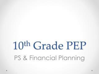 10 th  Grade PEP