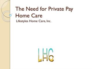 The Need for Private Pay Home Care