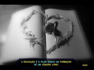 A   EDUCAÇÃO   É  O  PILAR  BÁSICO  NA   FORMAÇÃO  DE  UM   CIDADÃO  LIVRE  !
