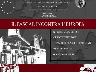 IL PASCAL INCONTRA L'EUROPA