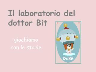 Il laboratorio del dottor Bit