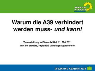 Warum die A39 verhindert werden muss-  und kann!