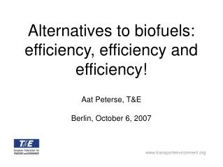 Alternatives to biofuels: efficiency, efficiency and efficiency!
