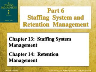 Chapter 13:  Staffing System Management Chapter 14:  Retention Management