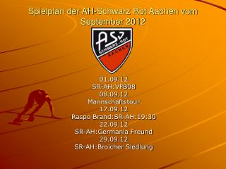 Spielplan der AH-Schwarz Rot Aachen vom September 2012