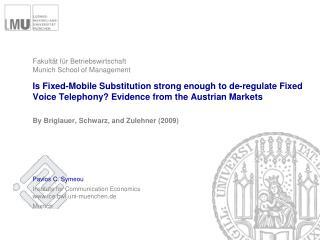 By Briglauer, Schwarz, and Zulehner (2009)