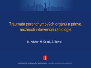 Traumata parenchymových orgánů a pánve, možnosti intervenční radiologie