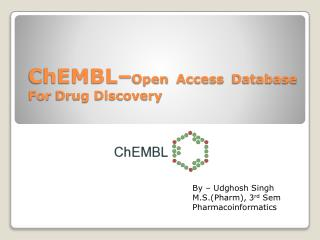 ChEMBL � Open Access Database For Drug Discovery