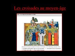 Les croisades au moyen-âge