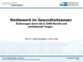 Wettbewerb im Gesundheitswesen -  Änderungen durch die 8. GWB-Novelle und verbleibende Fragen -