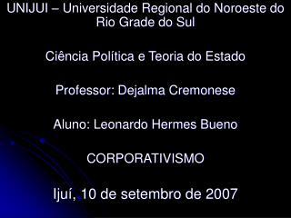 UNIJUI – Universidade Regional do Noroeste do Rio Grade do Sul Ciência Política e Teoria do Estado