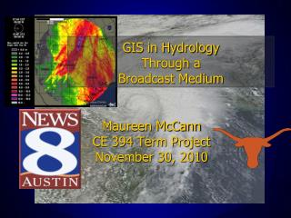 GIS in Hydrology  Through a  Broadcast Medium