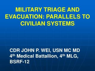 MILITARY TRIAGE AND EVACUATION: PARALLELS TO CIVILIAN SYSTEMS