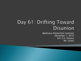 Day 61: Drifting Toward Disunion