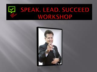 SPEAK. LEAD. SUCCEED  WORKSHOP