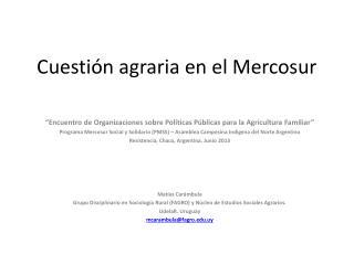 Cuesti�n agraria en el Mercosur