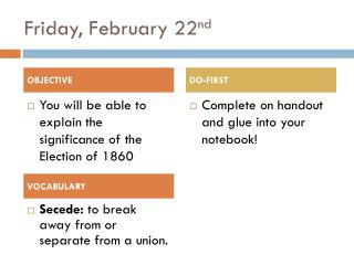 Friday, February 22 nd